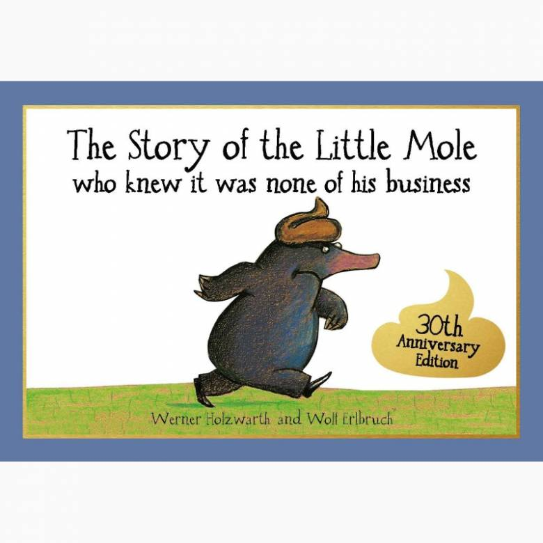 The Story of the Little Mole Who Knew it Was None of His Busines