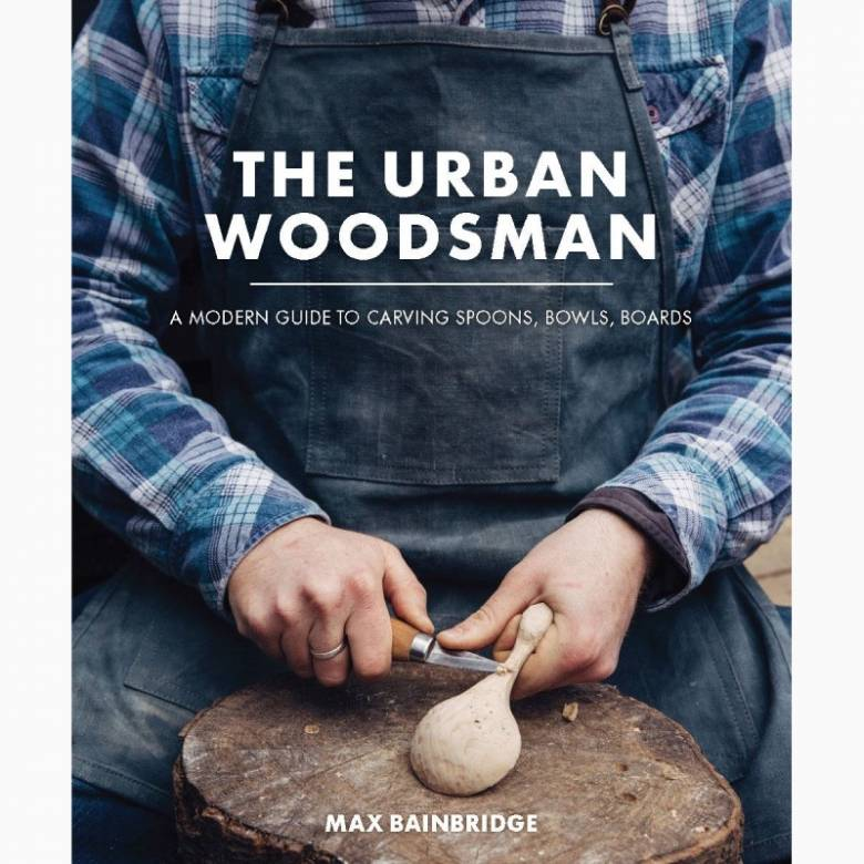 The Urban Woodsman - Hardback Book