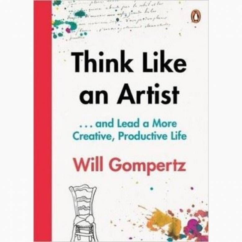 Think Like An Artist By Will Gompertz - Paperback Book