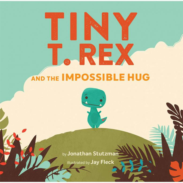 Tiny T Rex And The Impossible Hug - Hardback Book