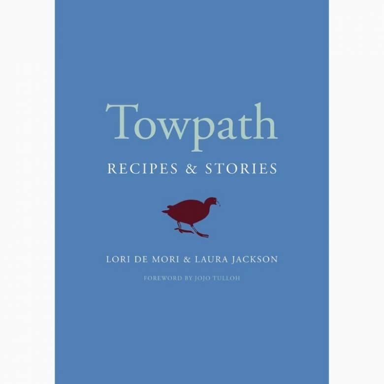 Towpath: Recipes & Stories - Hardback Book