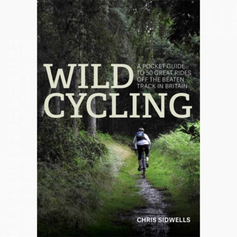 Wild Cycling By Chris Sidwells - Paperback Book