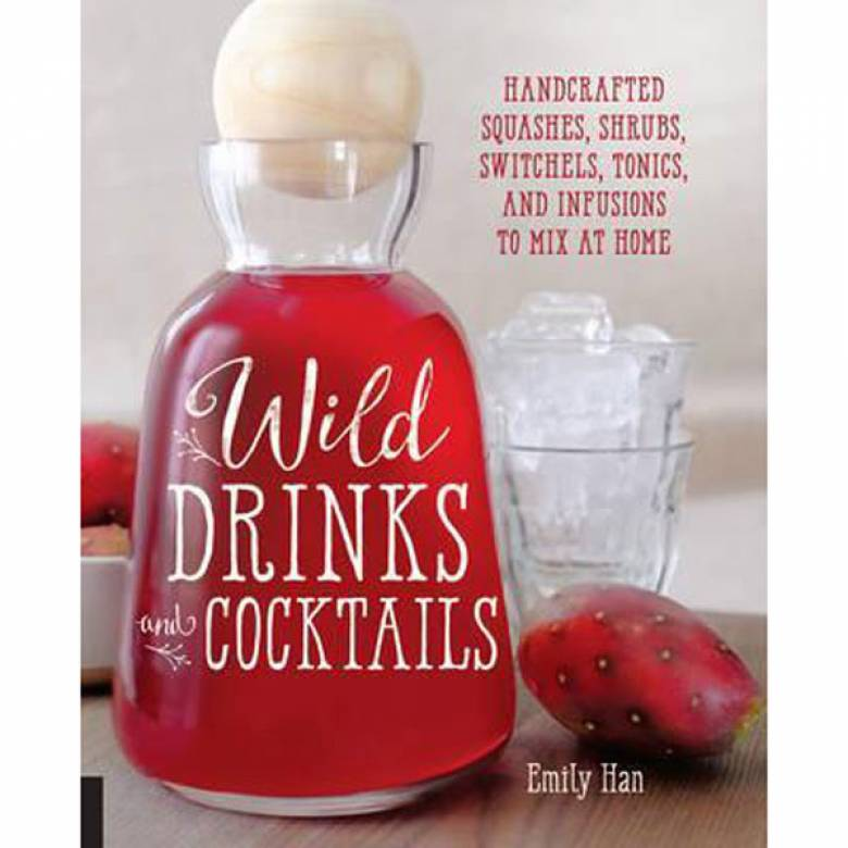 Wild Drinks And Cocktails Paperback Book
