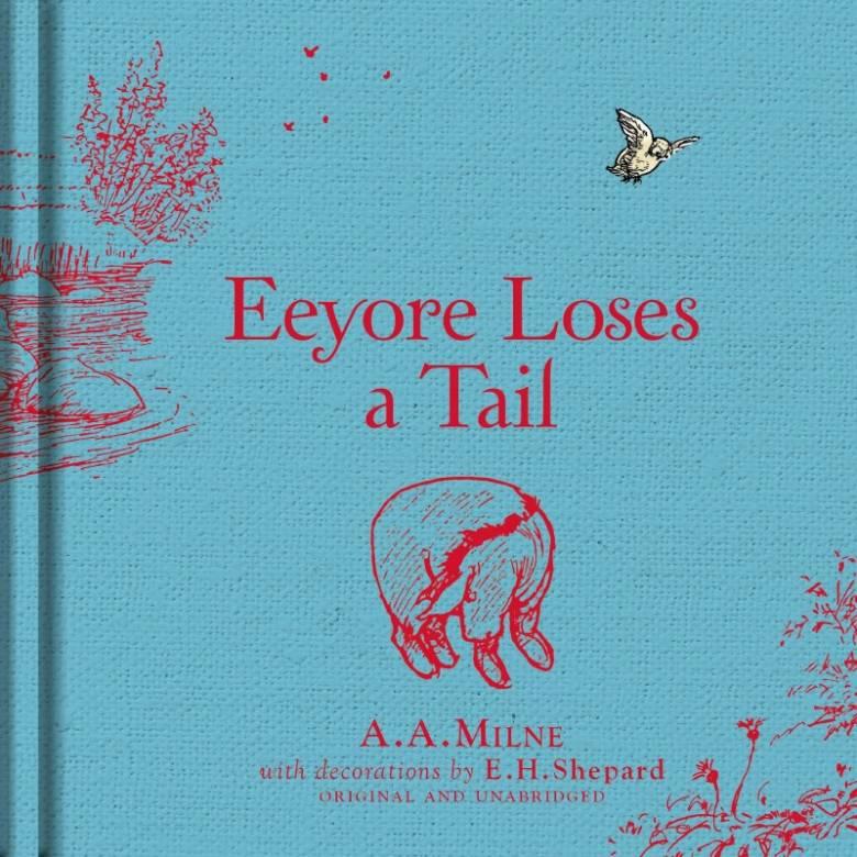 Winnie-the-Pooh: Eeyore Loses a Tail - Hardback Book