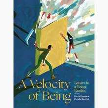 A Velocity Of Being: Letters To A Young Reader - Hardback Book