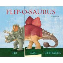 Flip-O-Saurus Flip Hardback Book By Sara Ball