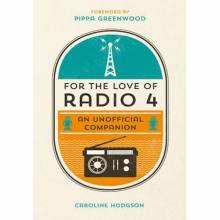 For The Love Of Radio 4 By Caroline Hodgson - Hardback Book