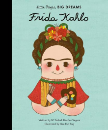 Frida Kahlo: Little People Big Dreams Hardback Book