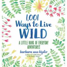 1001 Ways To Live Wild Hardback Book