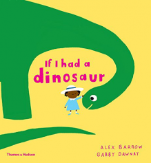 If I Had A Dinosaur By Alex Barrow - Hardback Book