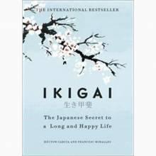 Ikigai: The Japanese Secret To A Long And Happy Life - Hardback