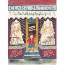 Clara Button And The Wedding Day Surprise - Paperback Book
