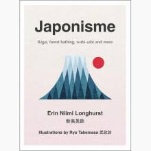 Japonisme: Ikigai Forest Bathing Wabi-sabi and more - Hardback
