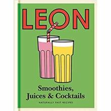 Leon: Smoothies, Juices And Cocktails Hardback Book