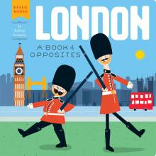 London: A Book Of Opposites - Board Book