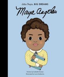 Maya Angelou: Little People Big Dreams Hardback Book