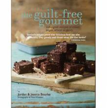 The Guilt Free Gourmet By Jorden And Jessica Bourke - Hardback
