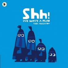 Shh! We Have A Plan by Chris Haughton Paperback Book