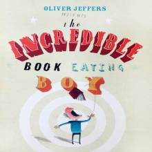 The Incredible Book Eating Boy By Oliver Jeffers Paperback Book