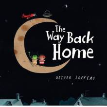 The Way Back Home By Oliver Jeffers - Board Book